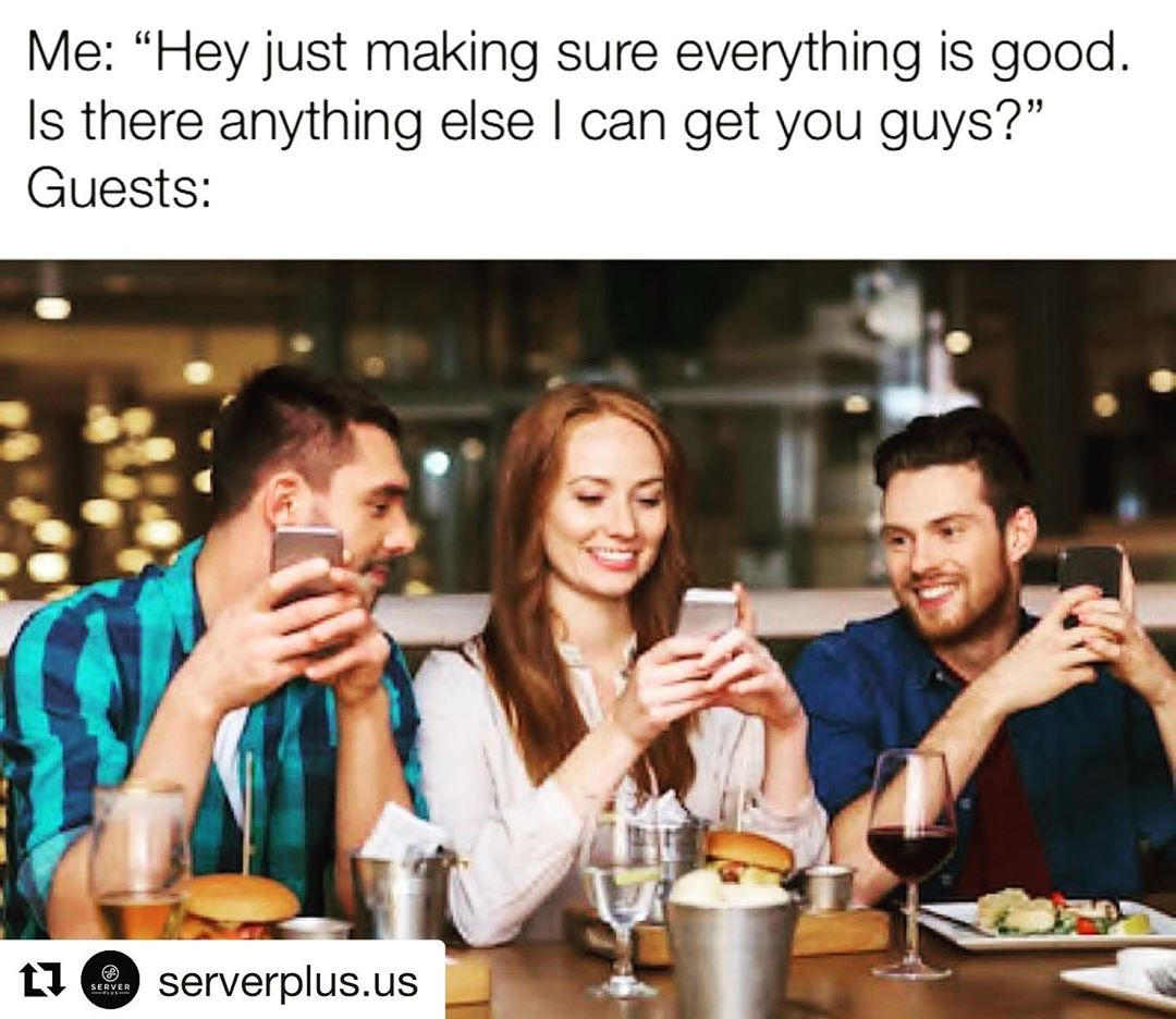 Us: Hmm..is anyone in your party in need of a charger? ••• #ADD #etiquette #cellphone #putitaway #serverlife #bartender #bartenderlife